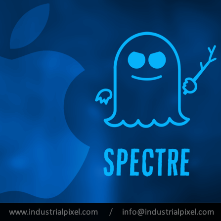Industrial Pixel | Apple Releases Security Patches to Mitigate Spectre Bug